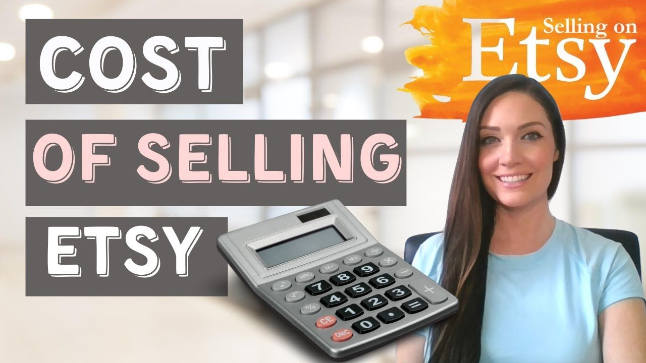 COST OF SELLING ITEMS ON ETSY 2020: Etsy Fees Explained (Easily)