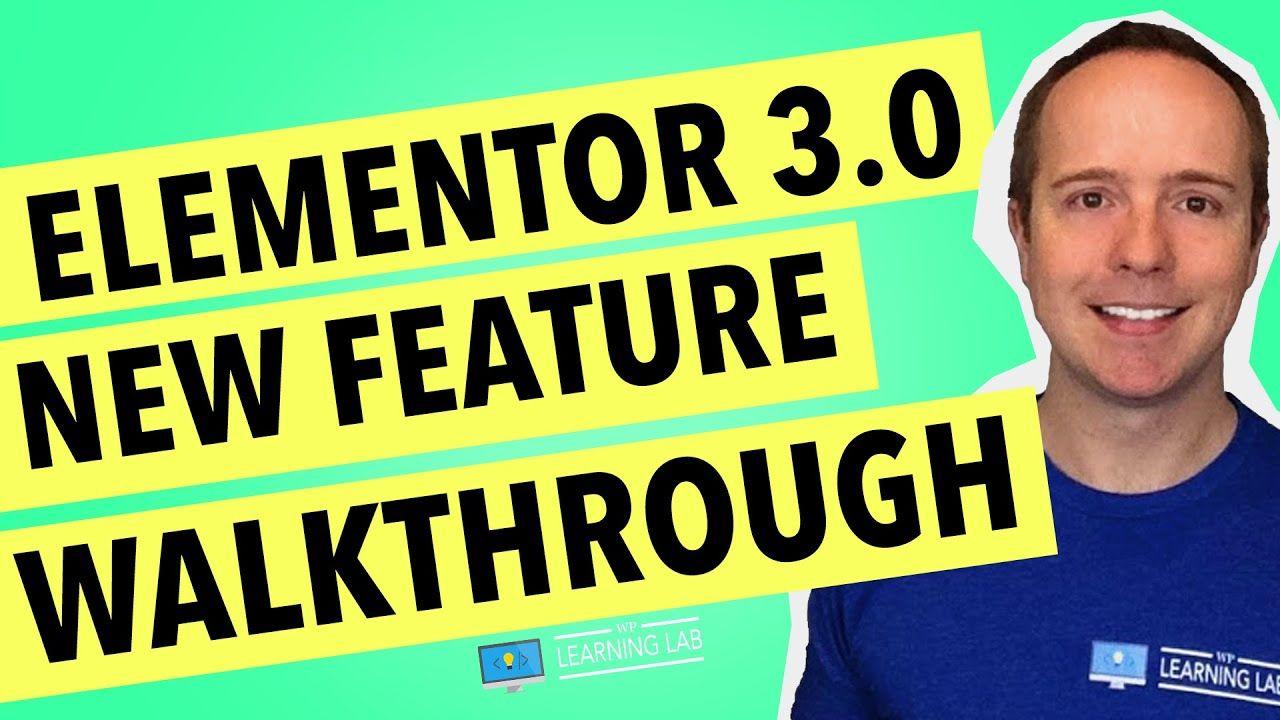 Elementor 3.0 – New Feature Walkthrough