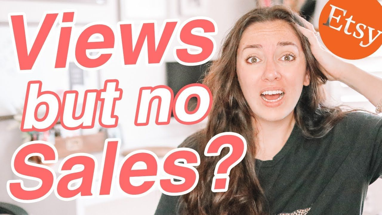 GETTING VIEWS BUT NO SALES ON ETSY? Here's What You Should Do