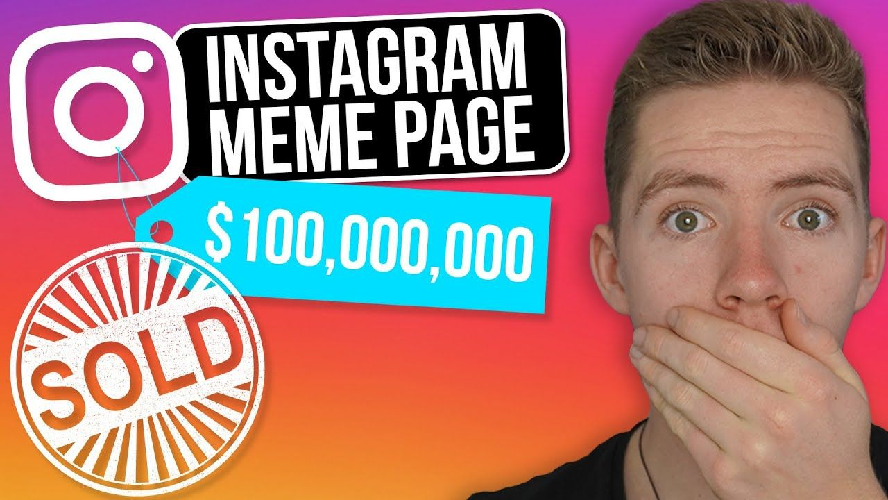 How This Instagram Meme Page Sold For $100million