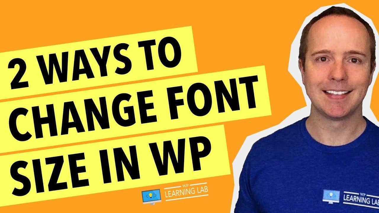 How To Change Font Size In WordPress (2 ways) – Default, Post Titles, Menus, Widgets, Header, Footer