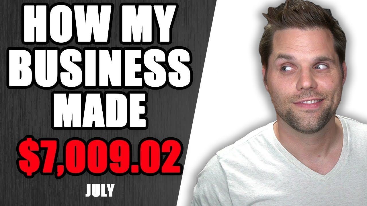 How my Business Made $7,019.32 in July 2020 – Income Report