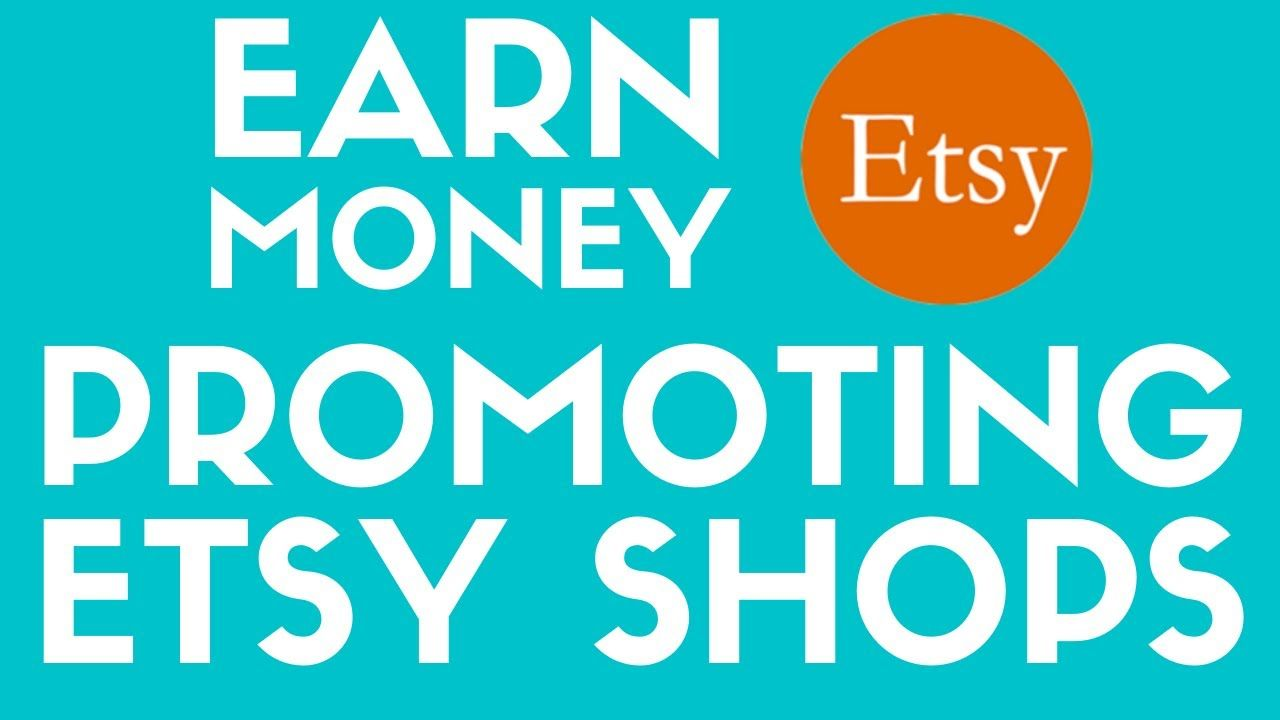 How to Earn Money Promoting Etsy Shops With Affiliate Marketing For Beginners 2020