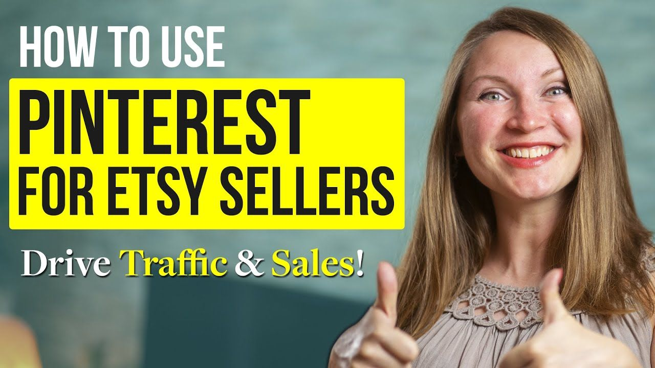 How to Use Pinterest for Etsy Shop – Get More Traffic and Sales in 2020!