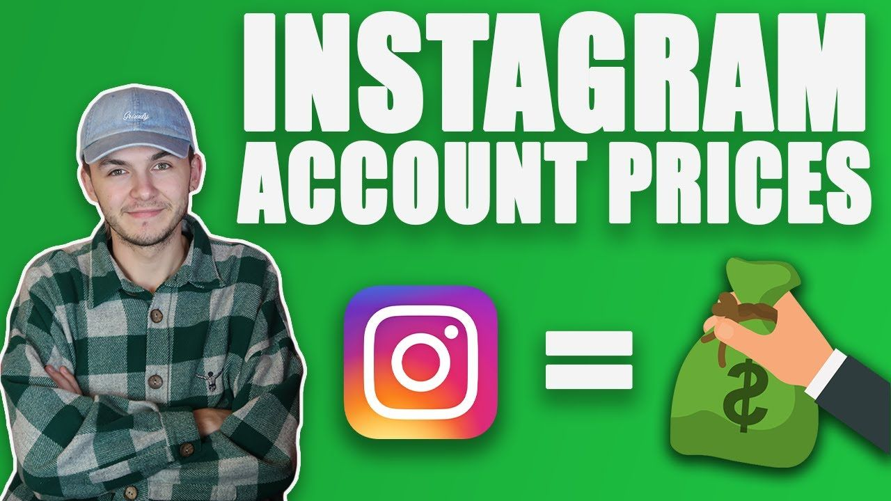 Instagram Account Prices – How To Price Your Account