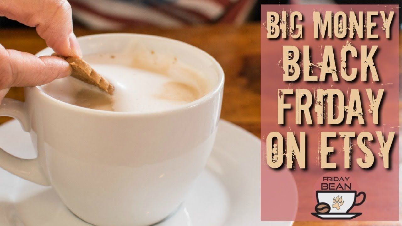 Make BIG money on Etsy with a Black Friday Double-Dip Sale – The Friday Bean Coffee Meet