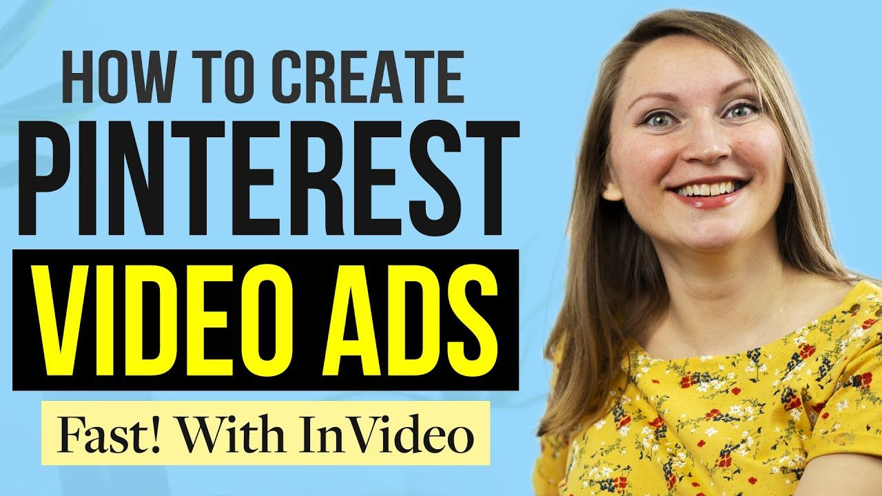 Pinterest Ads – How to Easily Create Video Pins with InVideo and Get Traffic to your Website in 2020