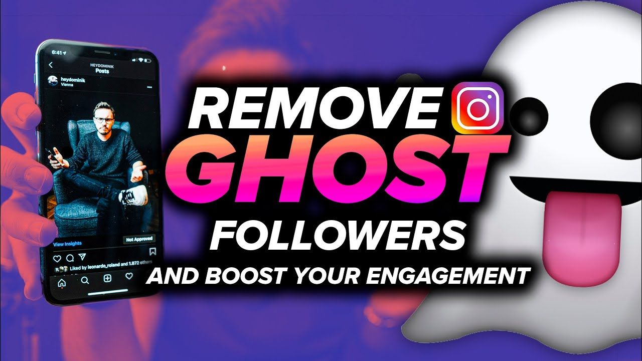 Remove Your Instagram Ghost Followers & Explode Your Engagement [In-Depth Tutorial]   Algorithm