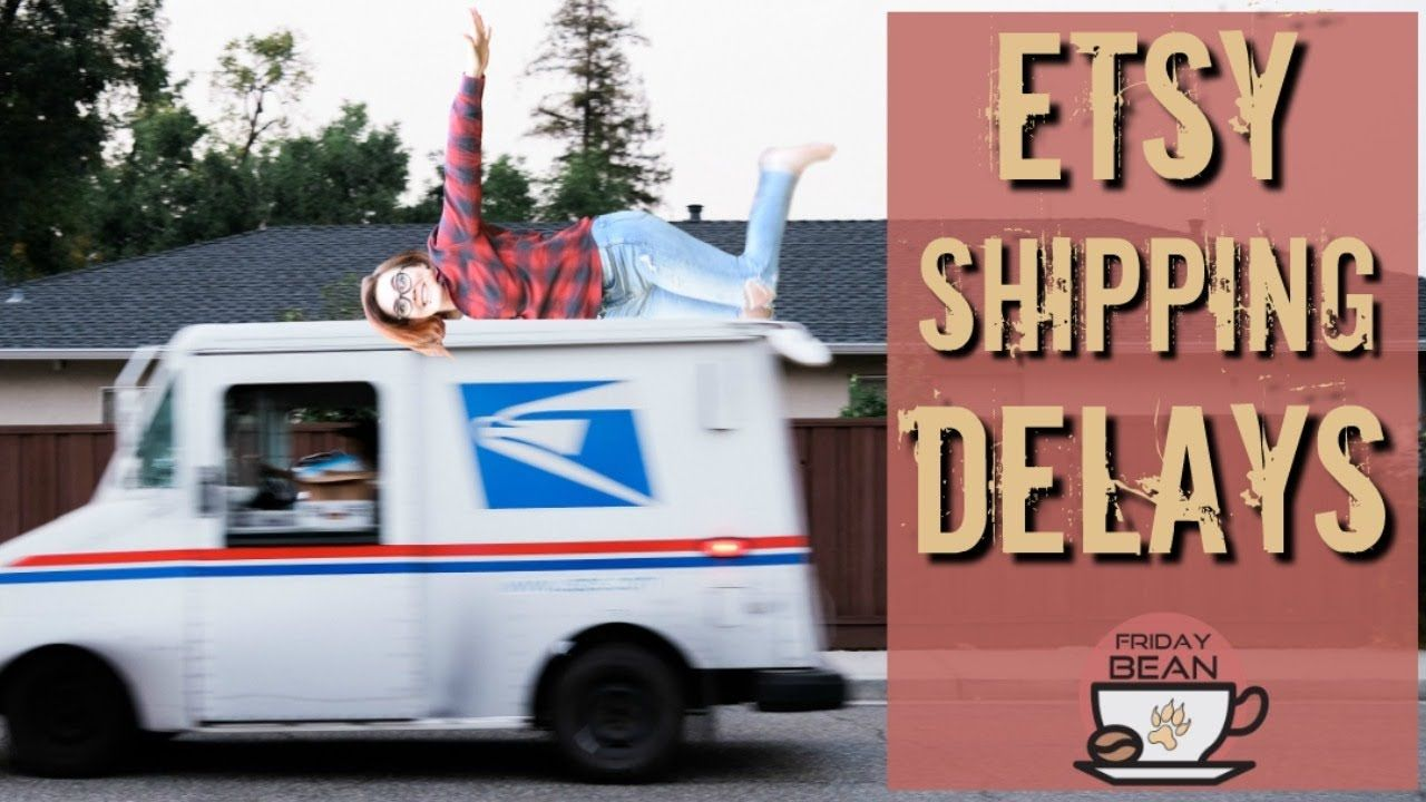 Etsy Holiday Shipping Delays in 2020 – The Friday Bean Coffee Meet
