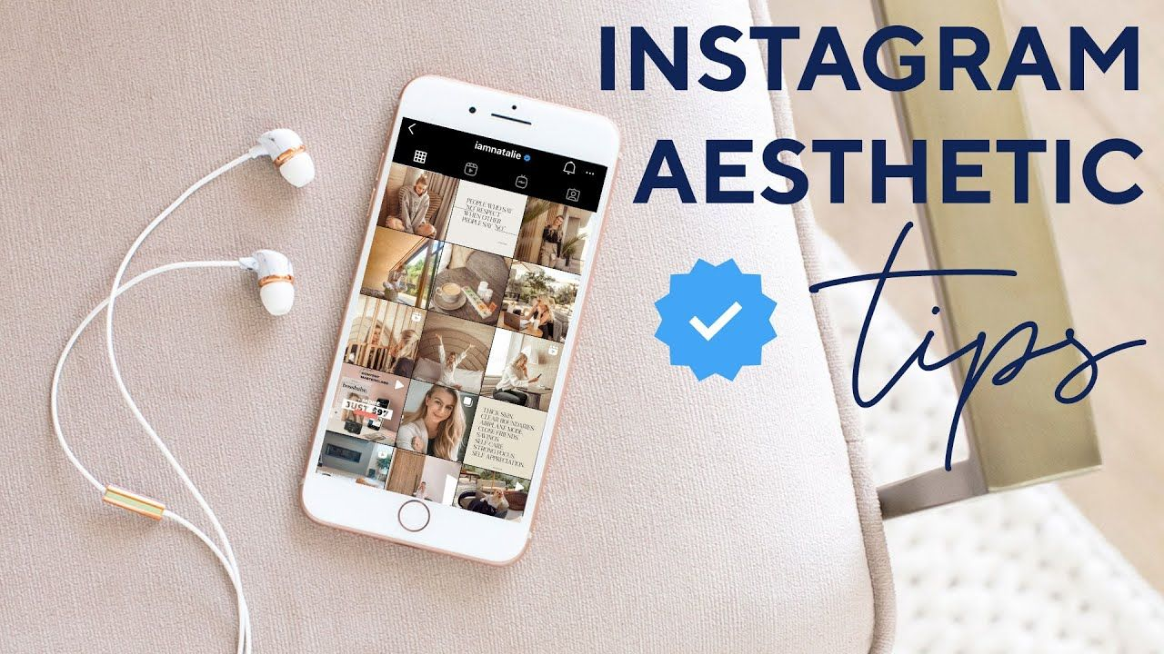 INSTAGRAM AESTHETIC: How To Create A Consistent Theme On Instagram
