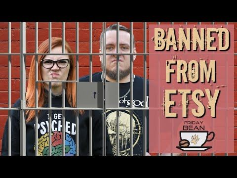 10 Reasons Sellers Get BANNED From Etsy – The Friday Bean Coffee Meet