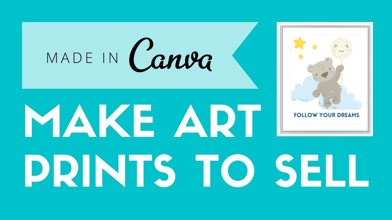 How To Create Printable Art To Sell On Etsy For Beginners | Create Art Prints In Canva