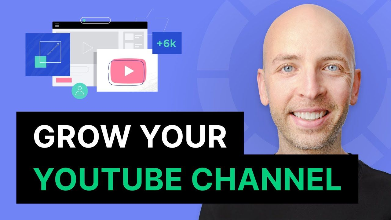 How to Grow Your YouTube Channel In 2021