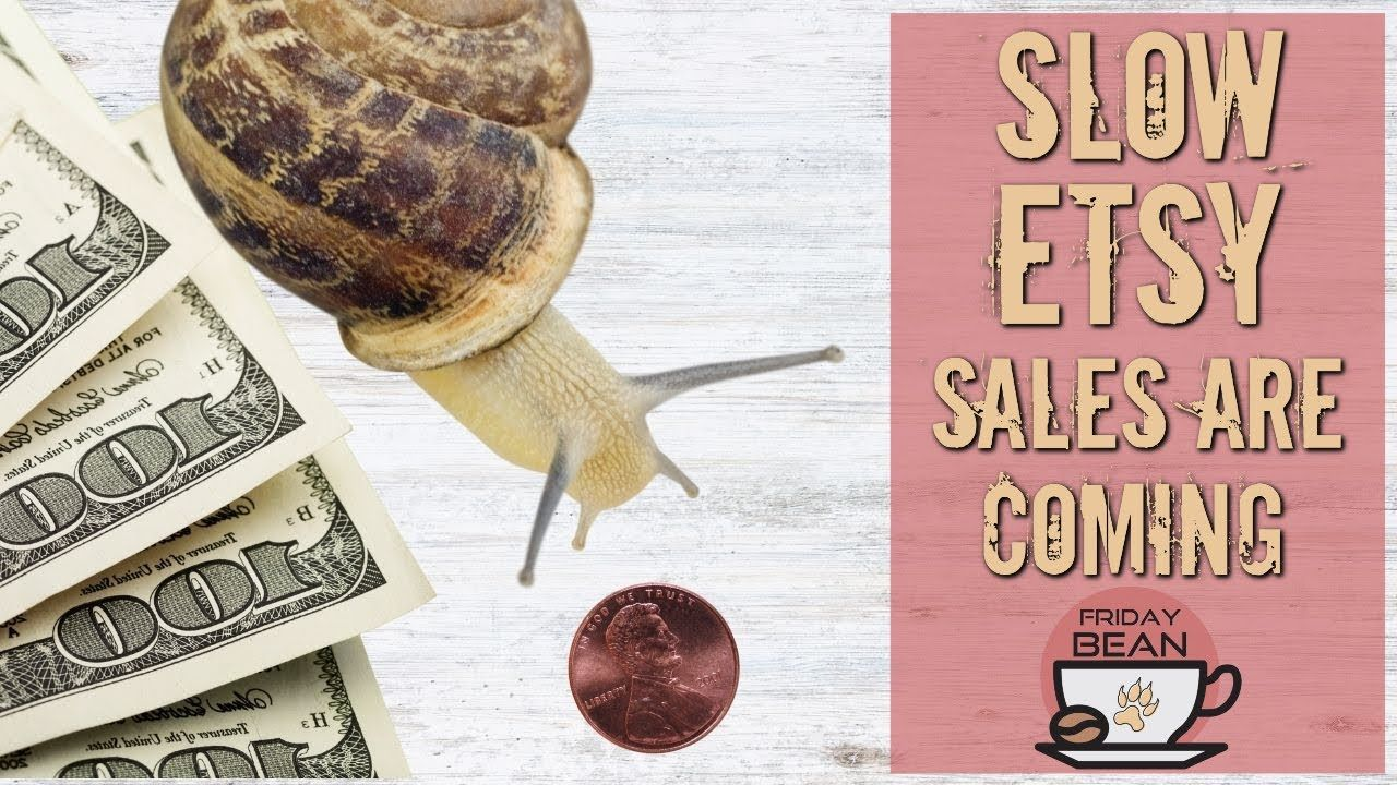 Brace yourself for slow sales on Etsy in spring and summer, 2021 – The Friday Bean Coffee Meet
