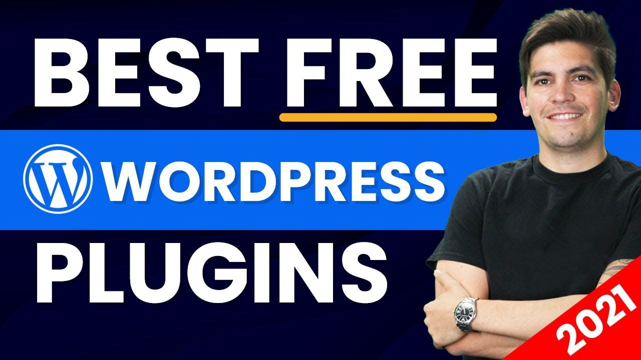 The Best Free WordPress Plugins For 2021 And Beyond (Seriously)