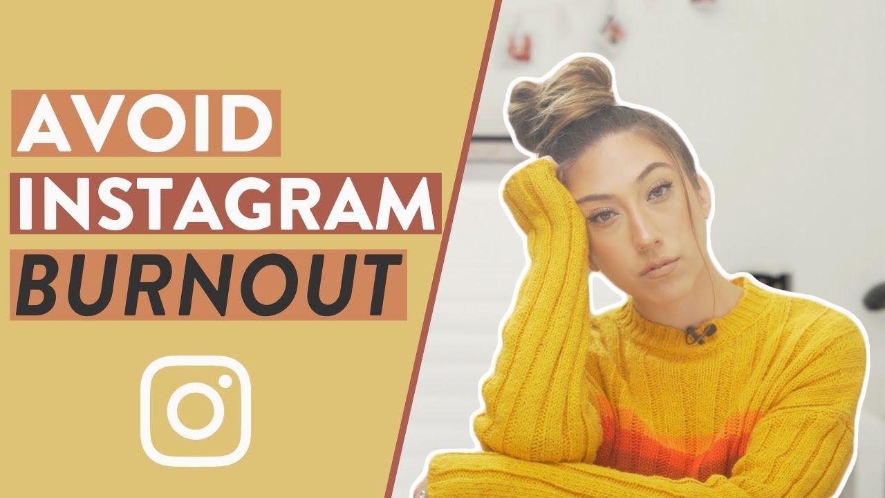 HOW TO AVOID BURNOUT ON INSTAGRAM | Preventing Social Media Burnout As An Entrepreneur