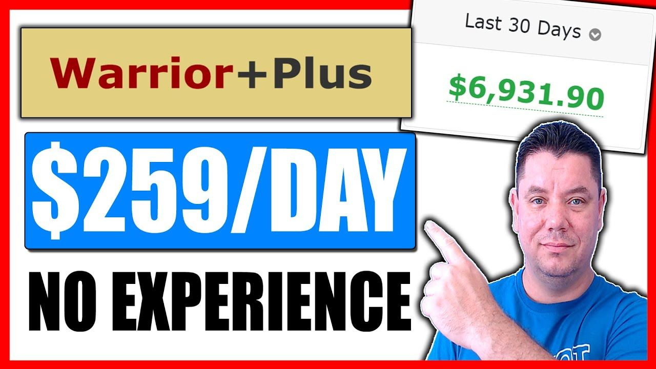 ($259 Per Day) How To Make Money With Warrior Plus   Warrior Plus Affiliate Marketing For Beginners