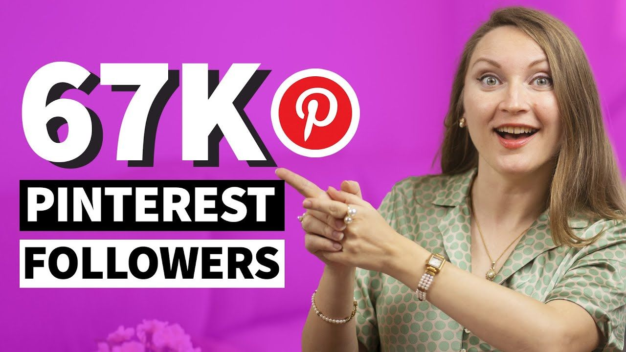 67K FOLLOWERS ON PINTEREST: How to Get More Followers on Pinterest 2021 – 3 Ways to Pinterest Growth
