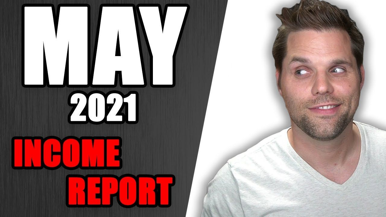May 2021 Income Report – We Moved!
