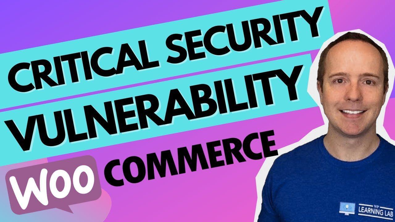 Latest Woocommerce Security Vulnerability – Update To WooCommerce And WooCommerce Block 5.5.1 Now