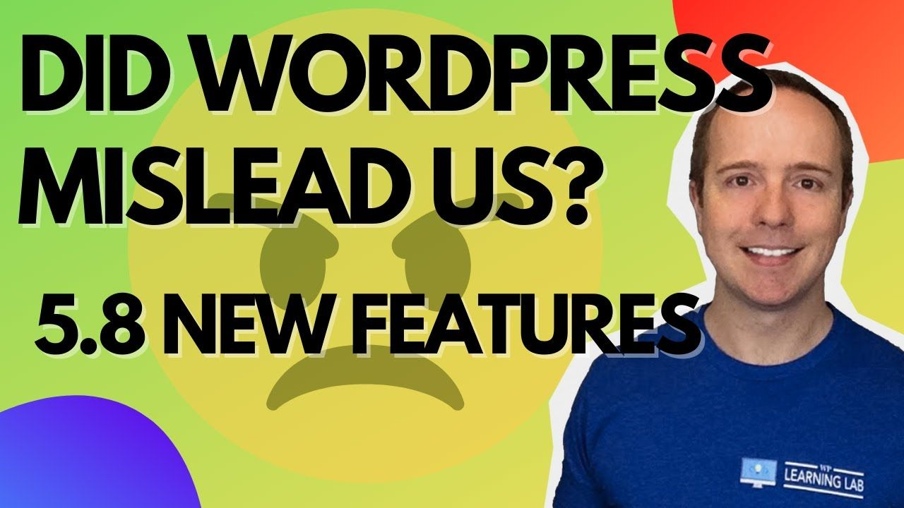 WordPress 5.8 Is About To Drop And It Looks Like We May Have Been Mislead