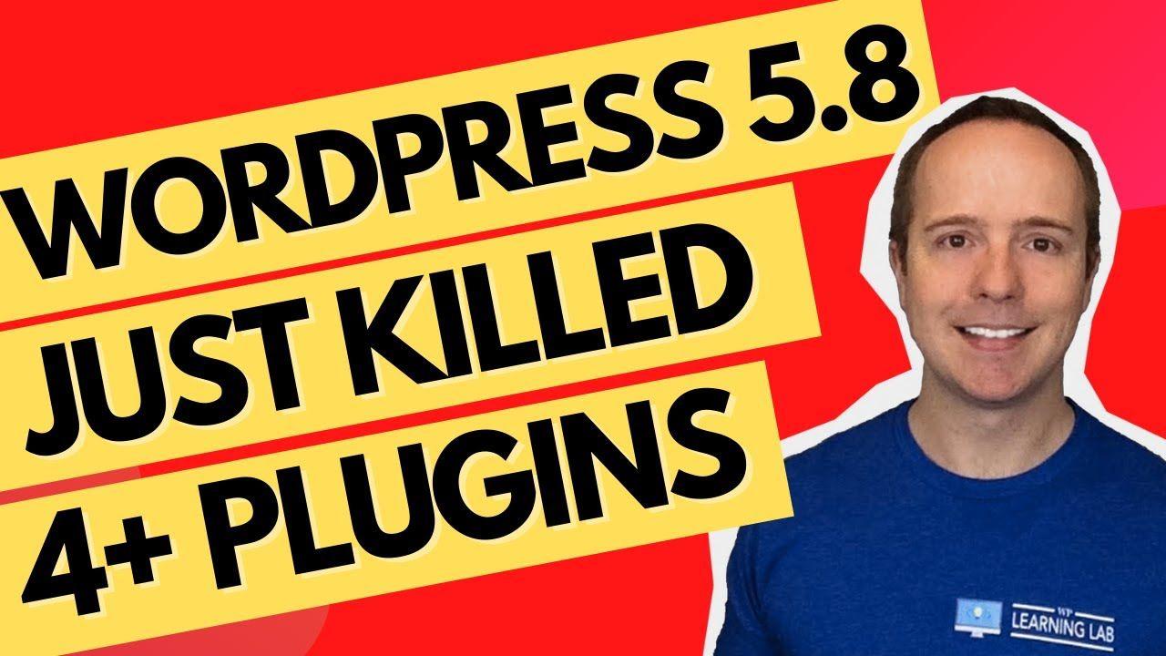 WordPress 5.8 Is Continuing The WordPress Trend Of Killing Popular Plugins
