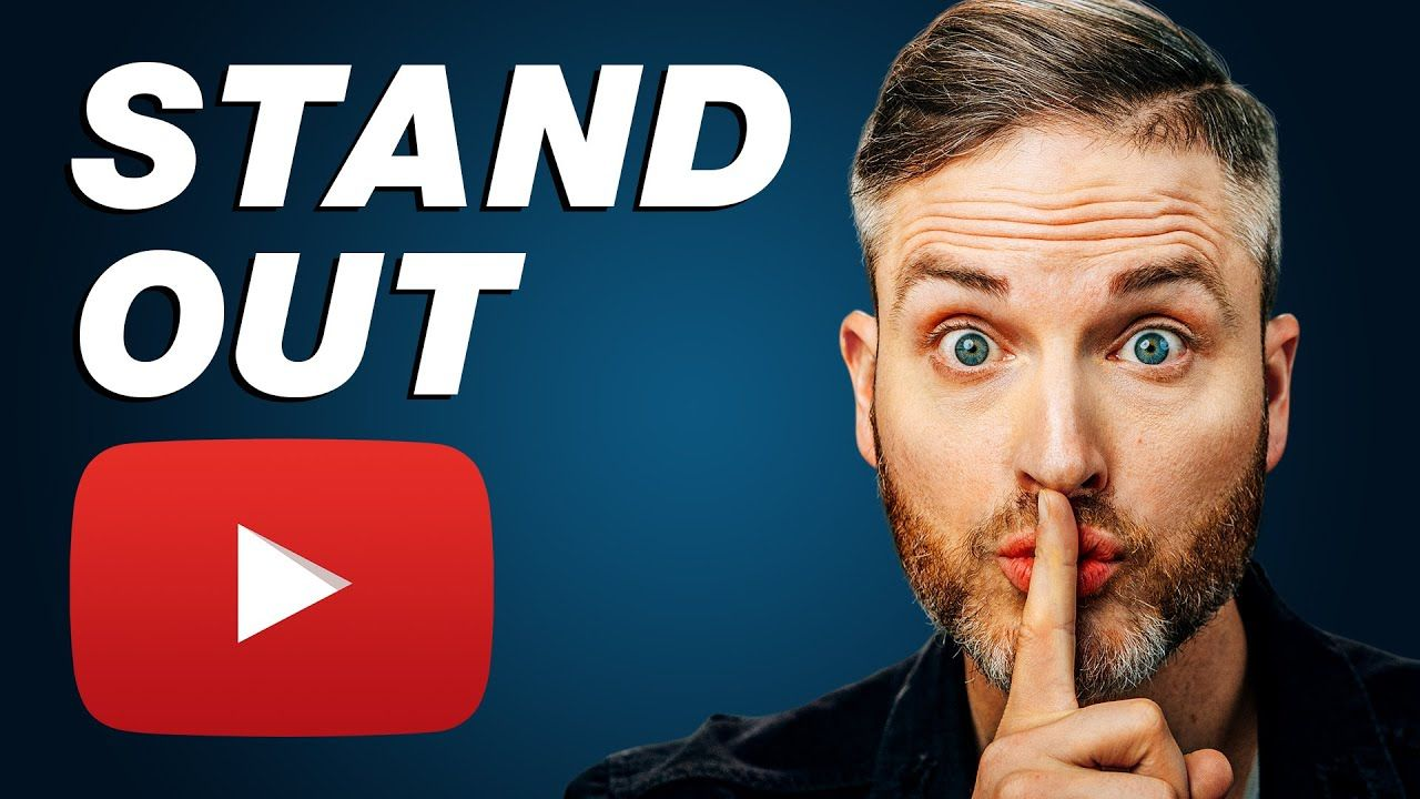 The Secret to Standing Out on YouTube