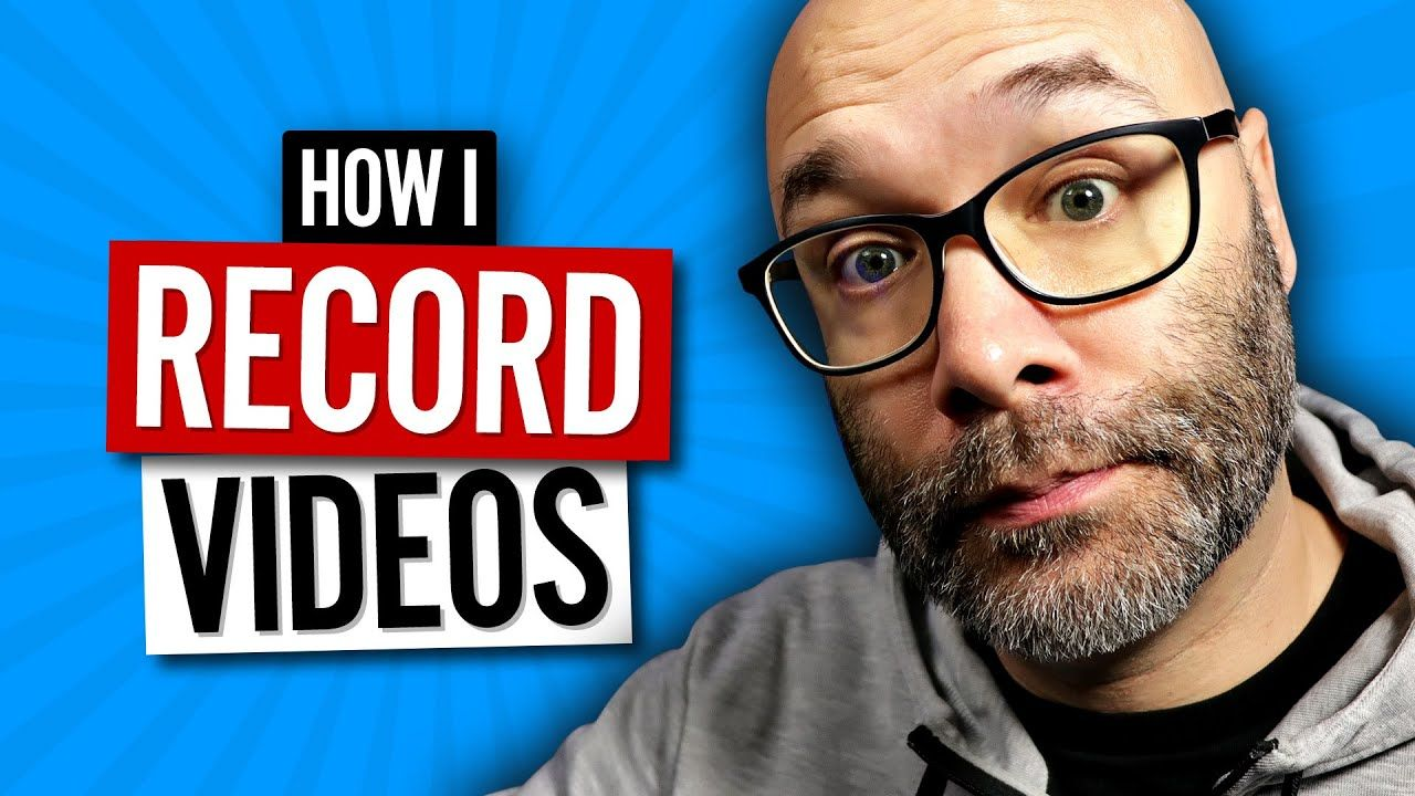 How I Record YouTube Videos – So You Can See Your Process Is Normal