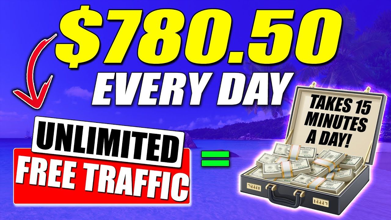 ULTIMATE Way To Make Money With Affiliate Marketing & Earn $780 a Day With UNLIMITED Free Traffic!