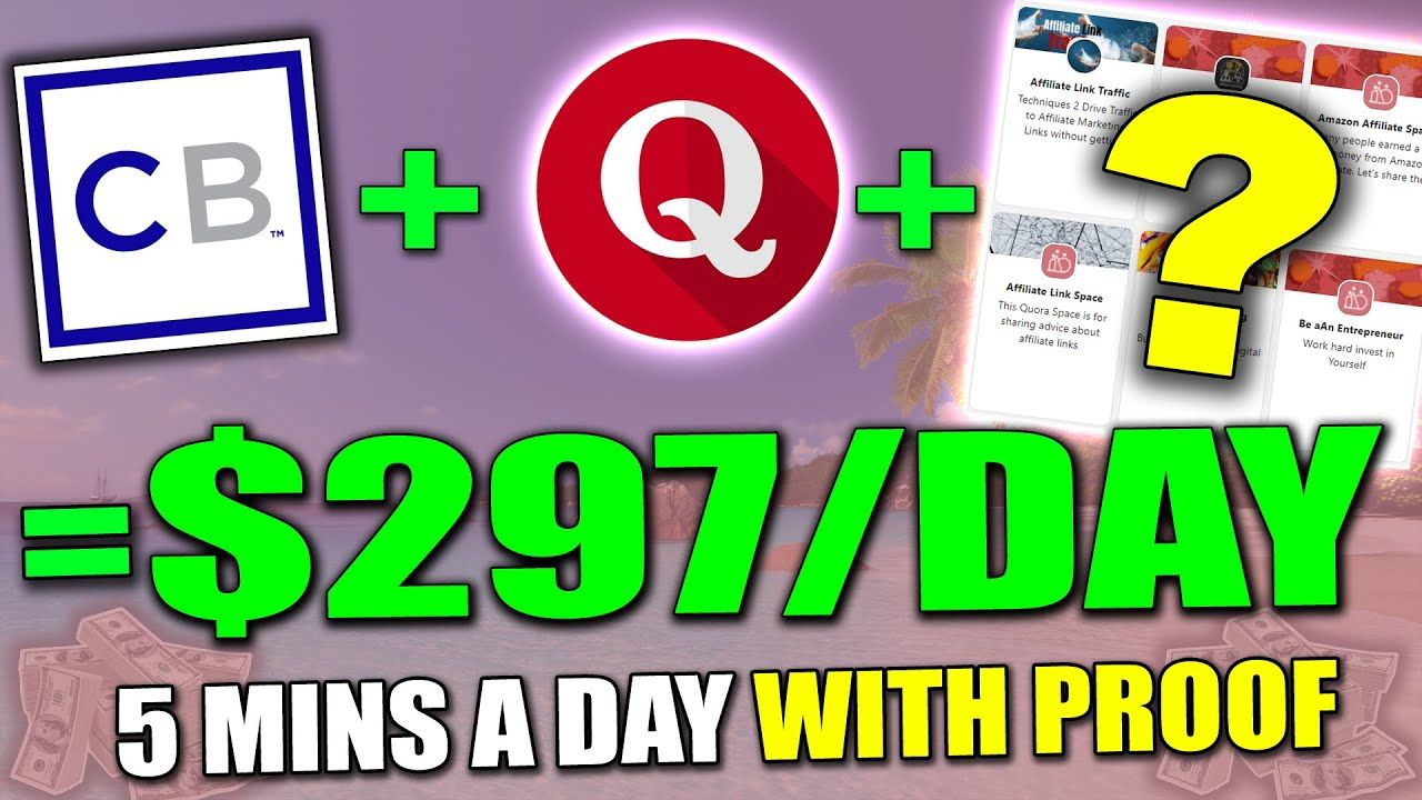 How To Make Money On Quora As A Beginner & Earn $297 A Day (Quora Affiliate Marketing)