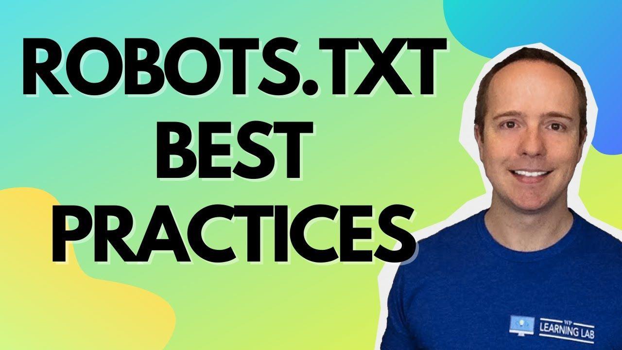 WordPress Robots.txt Best Practices – How to Optimize WordPress Robots.txt In 2021